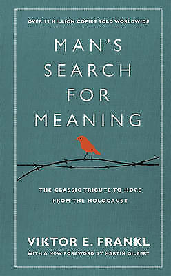 Man's Search For Meaning. The classic tribute to hope from the Holocaust (With N