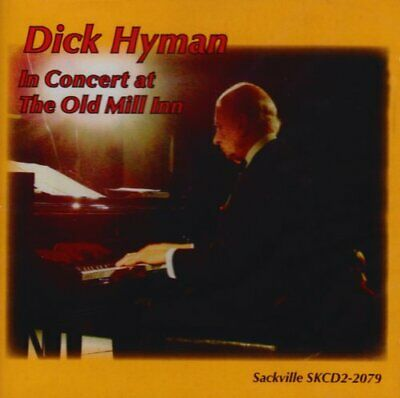 Dick Hyman - In Concert at The Old Mill - Dick Hyman CD 5YVG The Fast Free