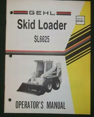 GEHL SL-6625 SKID Loader Operator Operation & Maintenance Book ... on