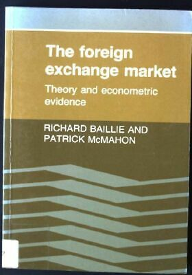 The Foreign Exchange Market: Theory And Econometric Evidence Baillie, Richard T.