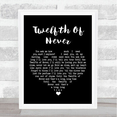 Twelfth Of Never Black Heart Song Lyric Quote Print
