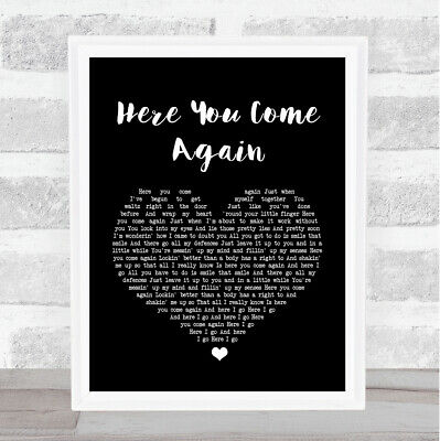 Here You Come Again Black Heart Song Lyric Quote Print