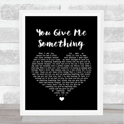 You Give Me Something Black Heart Song Lyric Quote Print