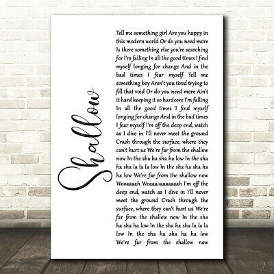LADY GAGA & Bradley Cooper Shallow White Script Song Lyric Quote Print