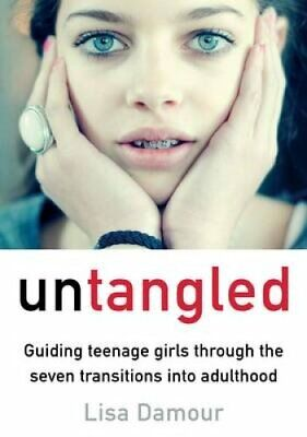 Untangled Guiding Teenage Girls Through the Seven Transitions i... 9781782395560