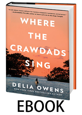 Where the Crawdads Sing by  ⚡ 🔥 Delia Owens ⚡ 🔥 [PDF] 🔥