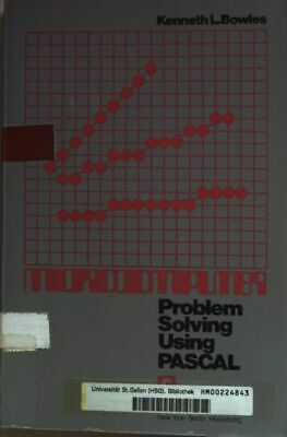 Microcomputer : problem solving using PASCAL. Bowles, Kenneth L.: