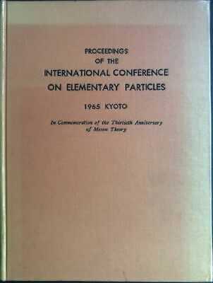 Proceedings of the International Conference on Elementary Particles in Commemora