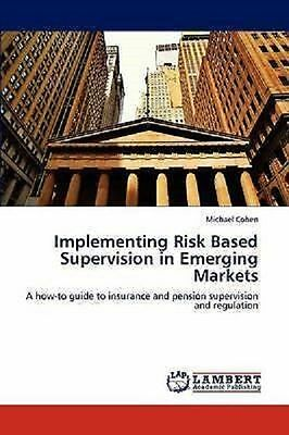 Implementing Risk Based Supervision in Emerging Markets Cohen Michael Paperback