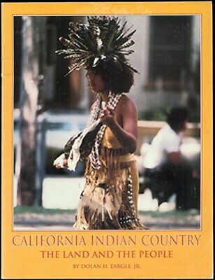 California Indian Country: The Land and the People by Eargle, Dolan H. Book The