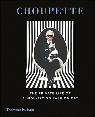 Choupette: The Private Life of a High-Flying Fashion ... by Jean-Christophe Napi