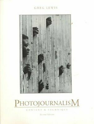 Photojournalism: Content and Technique by Lewis, Greg Paperback Book The Cheap