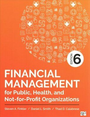Financial Management for Public, Health, and Not-for-Profit Org... 9781506396811
