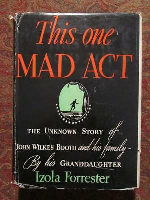 This One Mad Act - The Unknown Story Of John Wilkes Booth And His Family