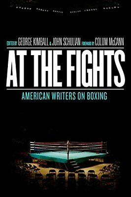 At the Fights: American Writers on Boxing: A Library of America Special Publi...