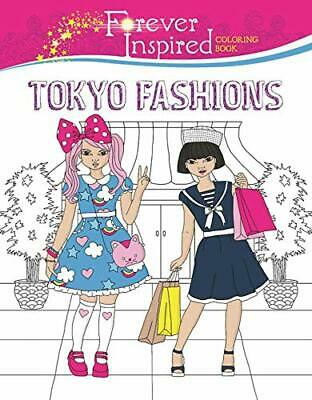 Forever Inspired Coloring Book: Tokyo Fashions (Forever Inspired Coloring Books)