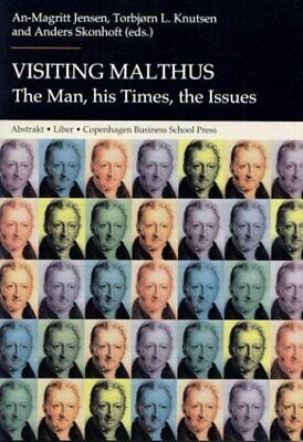 Visiting Malthus: The Man, His Times, the Issues by An-Magritt Jensen