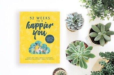 Wellbeing Journal: 52 Weeks to a Happier You. Weekly Planners - Start any time.