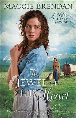 The Jewel of His Heart: A Novel (Heart of the West 2) by Brendan, Maggie