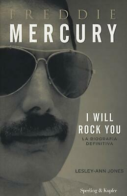 Freddie Mercury. I will rock you. La biografia definitiva Lesley-Ann Jones Libro