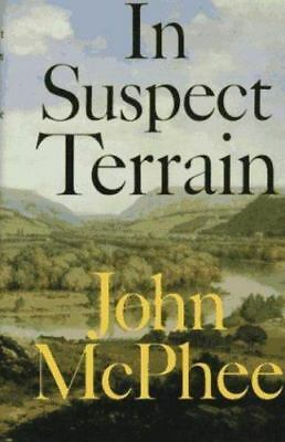 In Suspect Terrain (Annals of the Former World) by McPhee, John