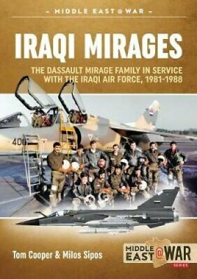 Iraqi Mirages Dassault Mirage Family in Service with Iraqi Air ... 9781912390311