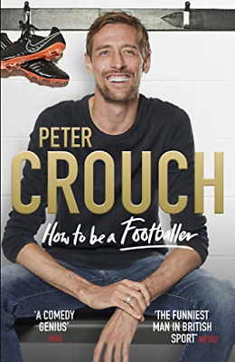 Peter Crouch-How To Be A Footballer BOOKH NEW