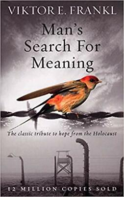 Man's Search For Meaning - classic tribute to hope - paperback