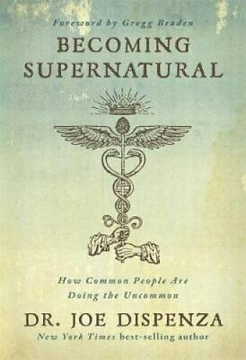 Becoming Supernatural How Common People Are Doing the Uncommon 9781781808313