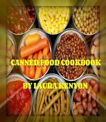 Canned Foods Cookbook Ebook by Laura Kenyon