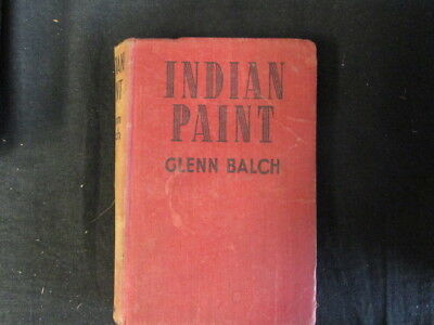 Indian Paint. The story of an Indian , Glenn Balch, 1944, Hutchinson, Accept