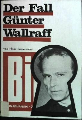 Der Fall Günter Wallraff. Bessermann, Hans: