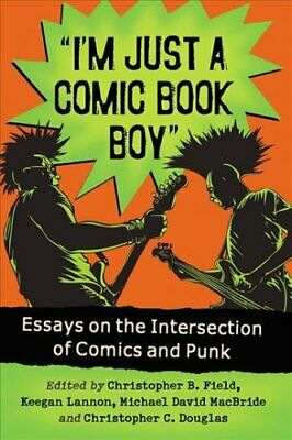 I'm Just a Comic Book Boy Essays on the Intersection of Comics ... 9780786496419
