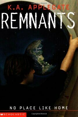 No Place Like Home (Remnants) by Applegate, Katherine A. Book The Fast Free