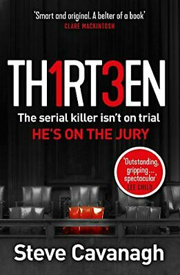 Thirteen: The serial killer isn't on trial. He's on the jury by Cavanagh, Steve