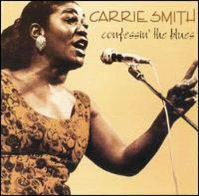 Confessin' The Blues - Carrie Smith (CD New)