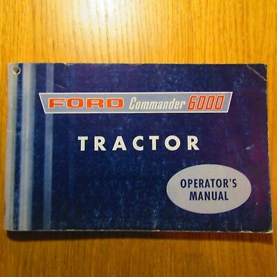 FORD COMMANDER 6000 Tractor Operators Owners Manual SE 9257 4659 SE92574659