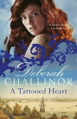 NEW A Tattooed Heart By Deborah Challinor Paperback Free Shipping
