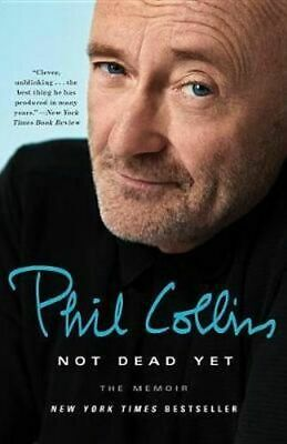 NEW Not Dead Yet By Phil Collins Paperback Free Shipping