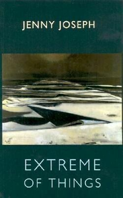 NEW Extreme of Things By Jenny Joseph Paperback Free Shipping