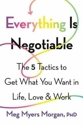 NEW Everything Is Negotiable By Meg Myers Morgan Paperback Free Shipping