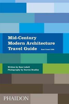 NEW East Coast USA : Mid-Century Modern Architecture Travel Guide By Sam Lubell