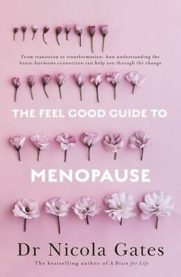 NEW The Feel Good Guide to Menopause By Dr Nicola Gates Paperback Free Shipping