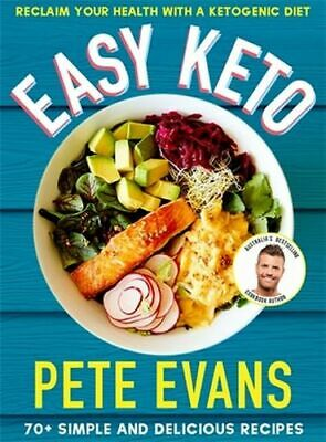 NEW Easy Keto By Pete Evans Paperback Free Shipping