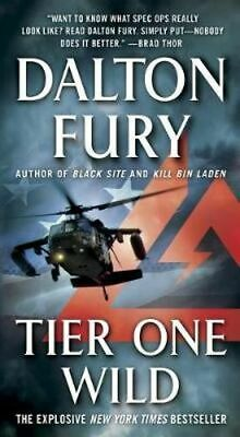 NEW Tier One Wild By Dalton Fury Paperback Free Shipping