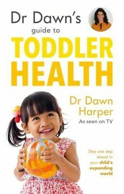 NEW Dr Dawn's Guide to Toddler Health By Dawn Harper Paperback Free Shipping
