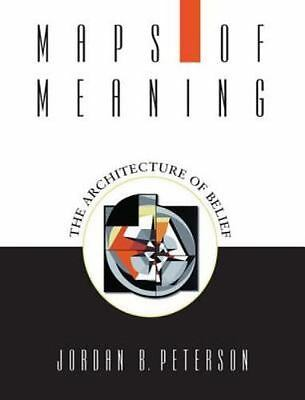 Maps of Meanings : The Architecture of Belief by Jordan B Peterson FREE SHIPPING