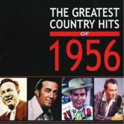 Various Artists-The Greatest Country Hits of 1956 CD NEW