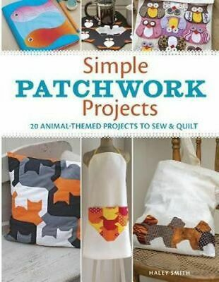 NEW Simple Patchwork Projects By Hayley Smith Paperback Free Shipping