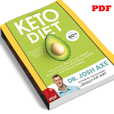 Keto Diet: Your 30-Day Plan to Lose Weight by Dr Josh Axe EBOQK/P.D.F